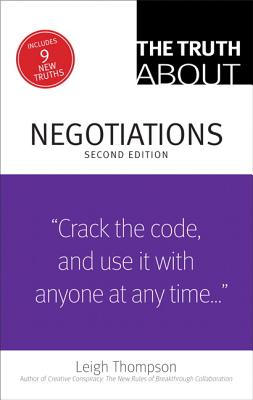 The Truth About Negotiations By Thompson, Leigh