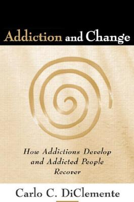 Addiction And Change By Diclemente, Carlo C.